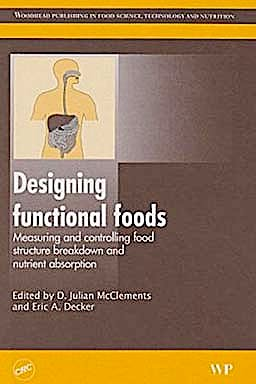 Portada del libro 9781845694326 Designing Functional Foods: Measuring and Controlling Food Structure Breakdown and Nutrient Absorption (Series in Food Science, Technology…, No. 177)
