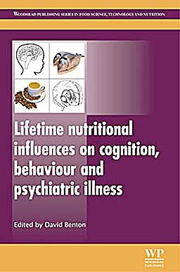 Portada del libro 9781845697525 Lifetime Nutritional Influences on Cognition, Behaviour and Psychiatric Illness (Food Science, Technology and Nutrition, Vol. 223)