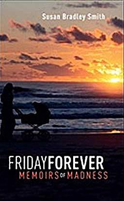 Portada del libro 9781846190360 Friday Forever. Memoirs of Madness