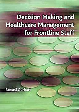 Portada del libro 9781846190483 Decision Making and Healthcare Management for Frontline Staff