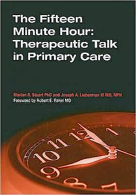 Portada del libro 9781846192883 The Fifteen Minute Hour: Therapeutic Talk in Primary Care