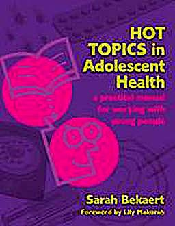 Portada del libro 9781846193019 Hot Topics in Adolescent Health. a Practical Manual for Working with Young People