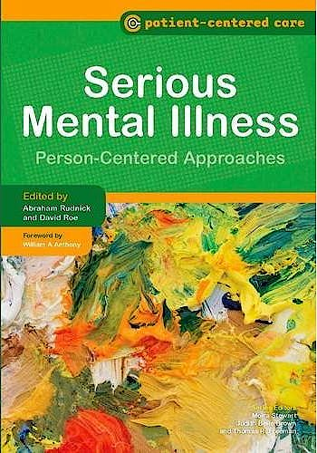 Portada del libro 9781846193064 Serious Mental Illness. Person-Centered Approaches (Patient-Centered Care)