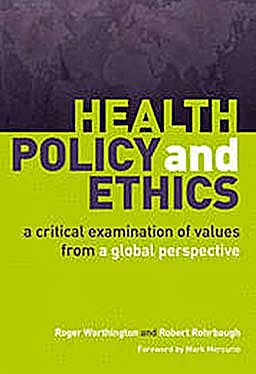 Portada del libro 9781846193101 Health Policy and Ethics. a Critical Examination of Values from a Global Perspective