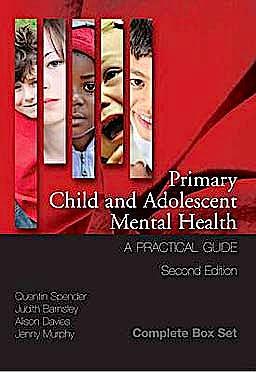Portada del libro 9781846193149 Primary Child and Adolescent Mental Health. A Practical Guide (3 Volume Set)