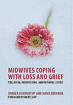 Portada del libro 9781846193880 Midwives Coping with Loss and Grief. Stillbirth, Professional and Personal Losses