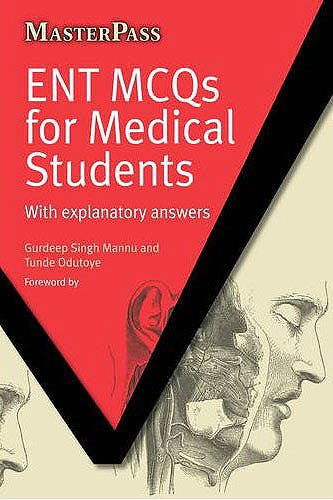 Portada del libro 9781846193897 Ent Mcqs for Medical Students with Explanatory Answers (Masterpass Series)