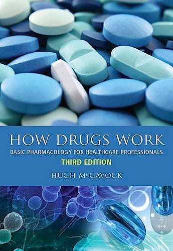 Portada del libro 9781846194788 How Drugs Work. Basic Pharmacology for Healthcare Professionals