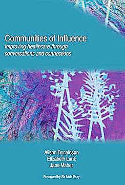 Portada del libro 9781846194924 Communities of Influence. Improving Healthcare through Conversations and Connections