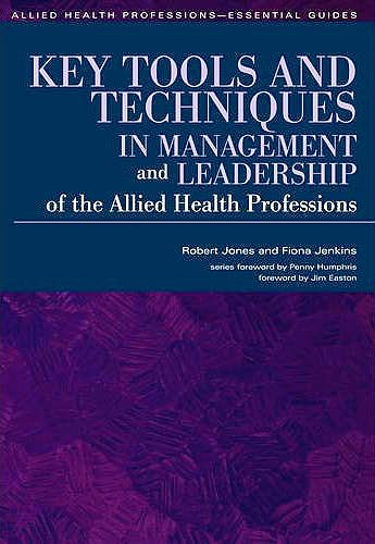 Portada del libro 9781846195327 Key Tools and Techniques in Management and Leadership of the Allied Health Professions