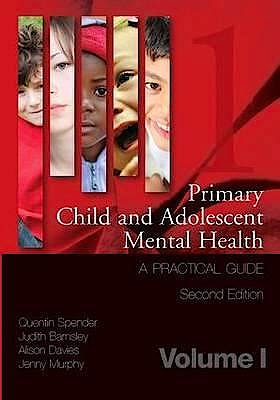 Portada del libro 9781846195426 Primary Child and Adolescent Mental Health, Vol. 1: A Practical Guide