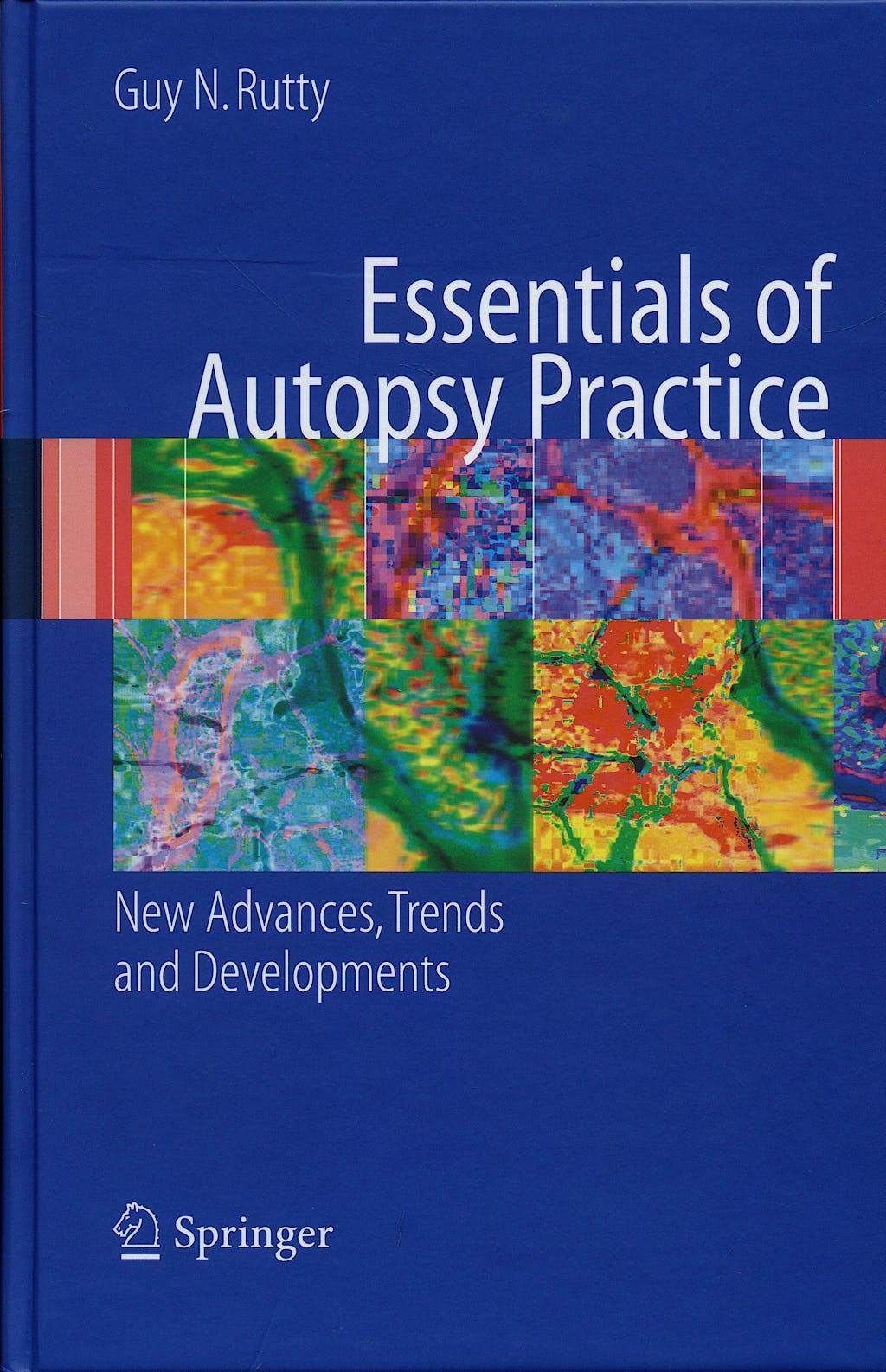 Portada del libro 9781846288340 Essentials of Autopsy Practice. New Advances, Trends and Developments