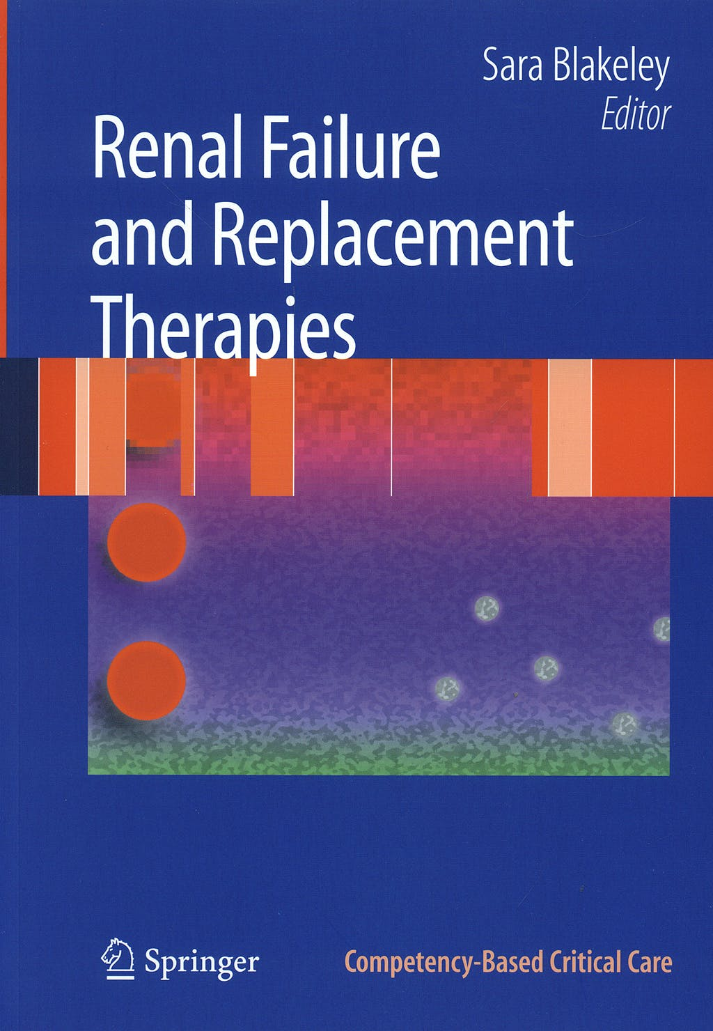 Portada del libro 9781846289361 Renal Failure and Replacement Therapies