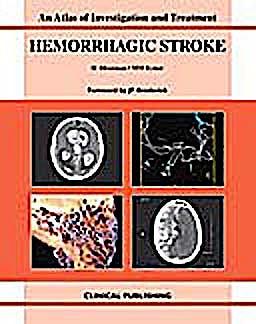 Portada del libro 9781846920394 Hemorrhagic Stroke. an Atlas of Investigation and Treatment