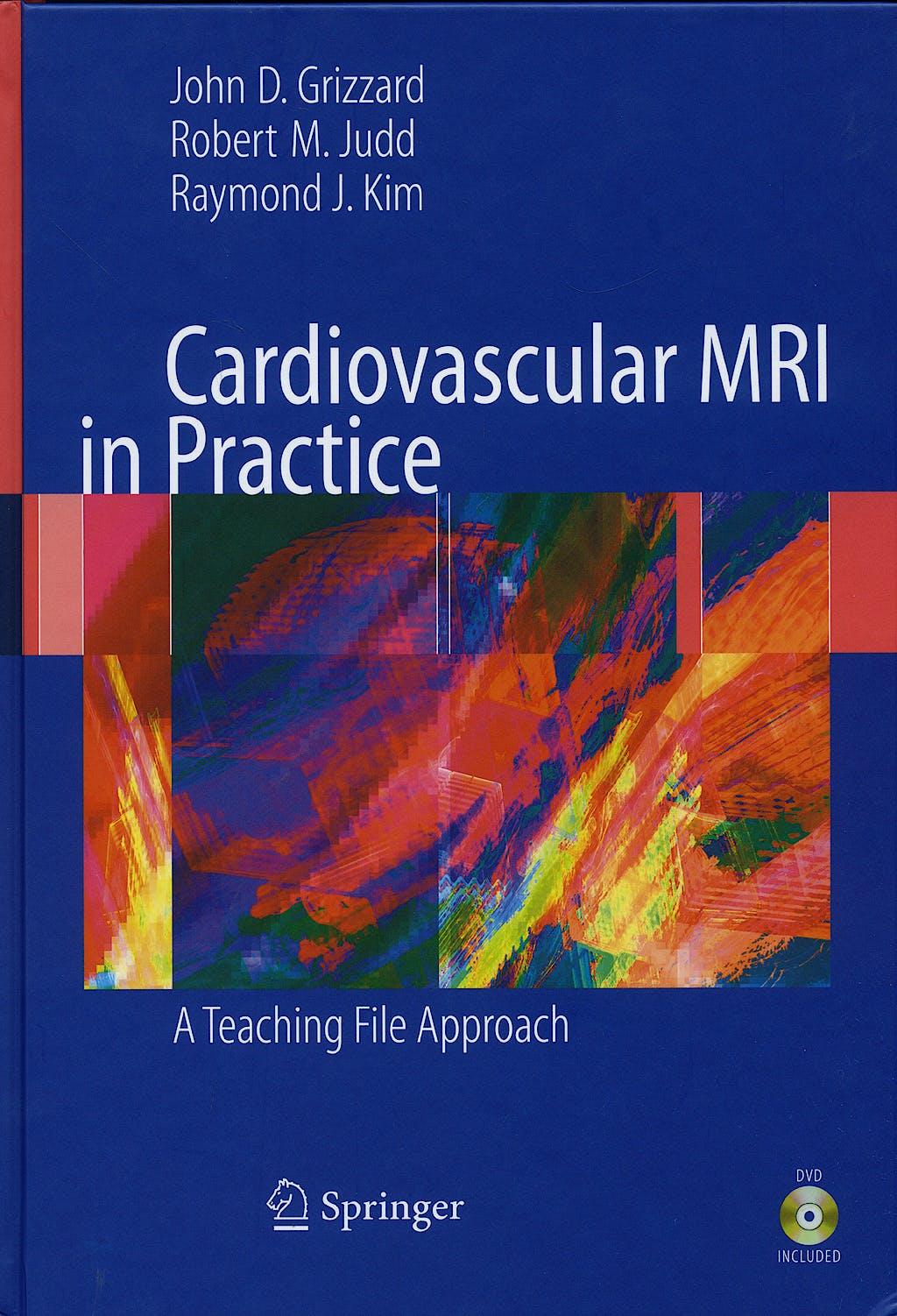 Portada del libro 9781848000896 Cardiovascular Mri in Practice. a Teaching File Approach + Dvd