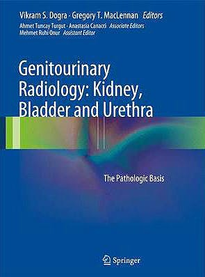 Portada del libro 9781848002449 Genitourinary Radiology: Kidney, Bladder and Urethra. the Pathologic Basis