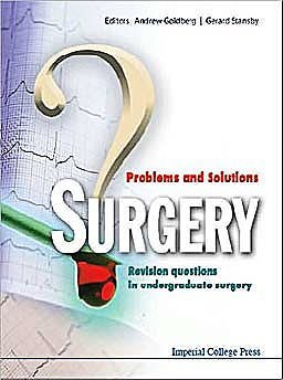 Portada del libro 9781848161870 Surgery: Problems and Solutions. Revision Questions in Undergraduate Students