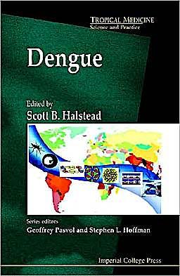 Portada del libro 9781848162280 Dengue. Tropical Medicine: Science and Practice - Vol. 5