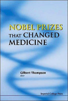 Portada del libro 9781848168268 Nobel Prizes That Changed Medicine (Softcover)