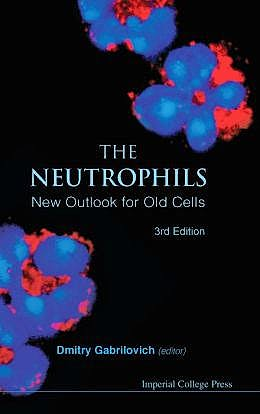 Portada del libro 9781848168367 The Neutrophils. New Outlook for Old Cells