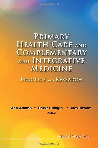 Portada del libro 9781848169777 Primary Health Care and Complementary and Integrative Medicine. Practice and Research