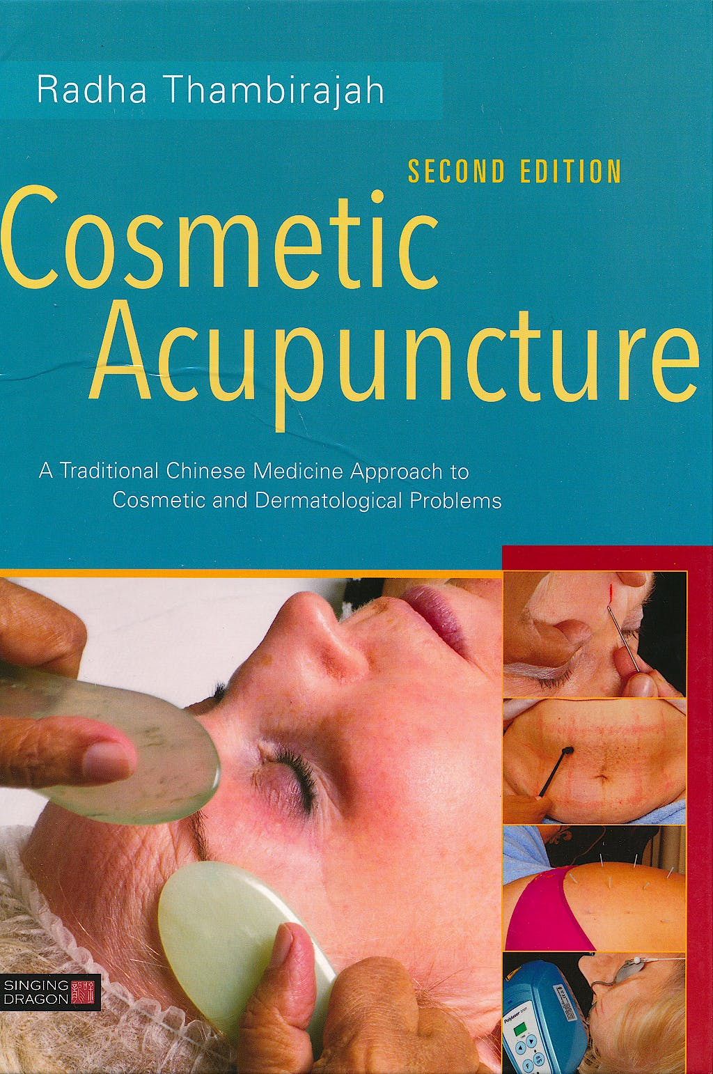 Portada del libro 9781848192676 Cosmetic Acupuncture. A Traditional Chinese Medicine Approach to Cosmetic and Dermatological Problems