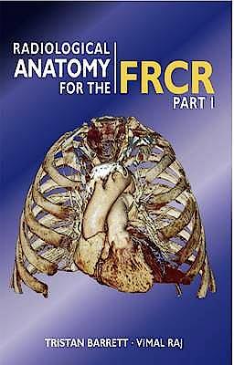 Portada del libro 9781848290556 Radiological Anatomy for the Frcr, Part 1