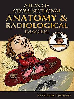 Portada del libro 9781848290570 Atlas of Cross Sectional Anatomy and Radiological Imaging