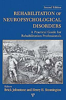 Portada del libro 9781848728011 Rehabilitation of Neuropsychological Disorders. a Practical Guide for Rehabilitation Professionals
