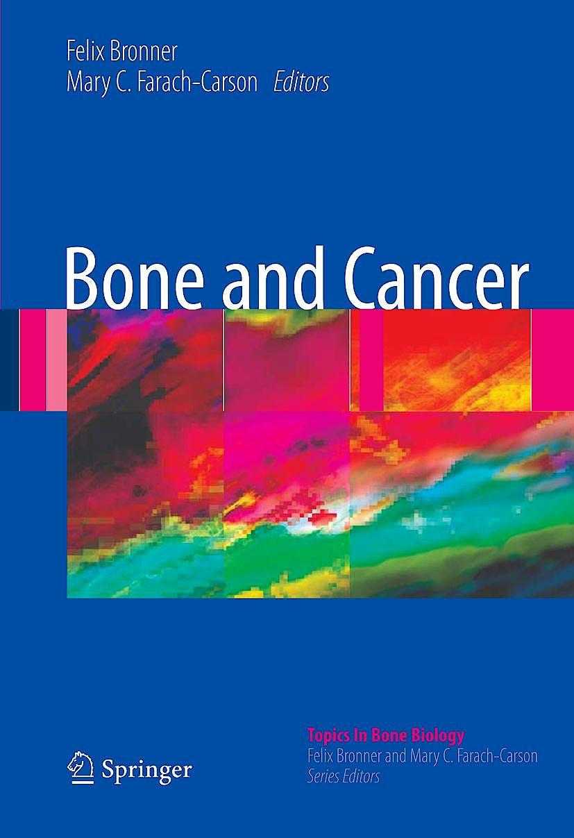 Portada del libro 9781848820180 Bone and Cancer (Topics in Bone Biology, Vol. 5)