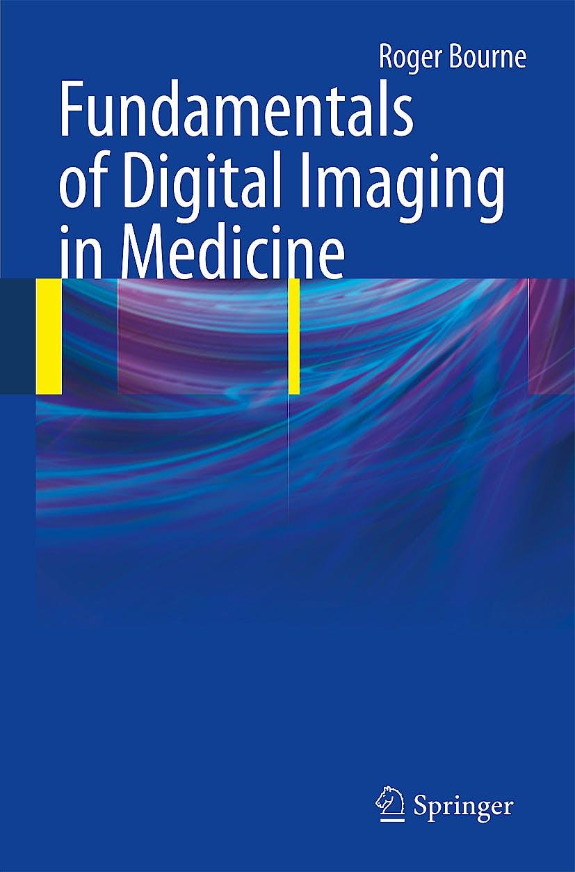 Portada del libro 9781848820869 Fundamentals of Digital Imaging in Medicine + Cd-Rom