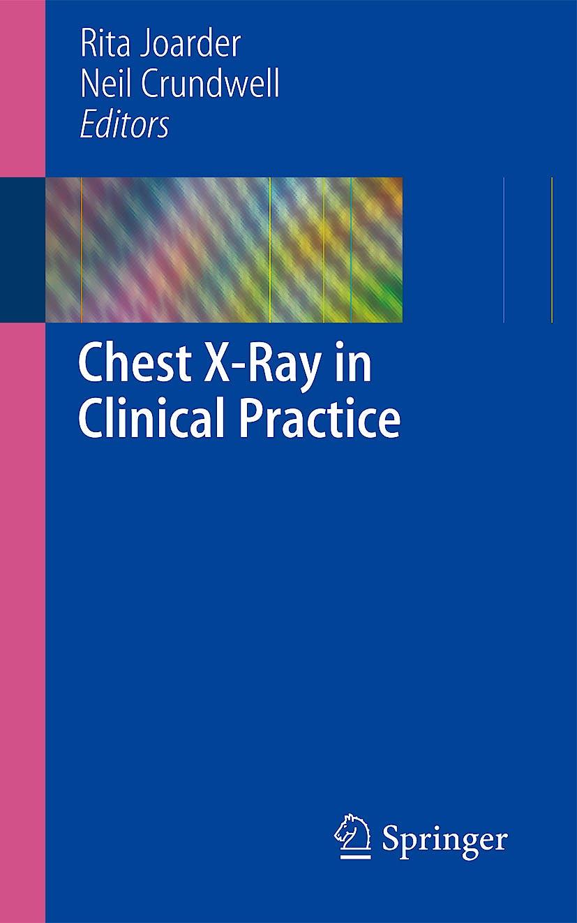 Portada del libro 9781848820982 Chest X-Ray in Clinical Practice