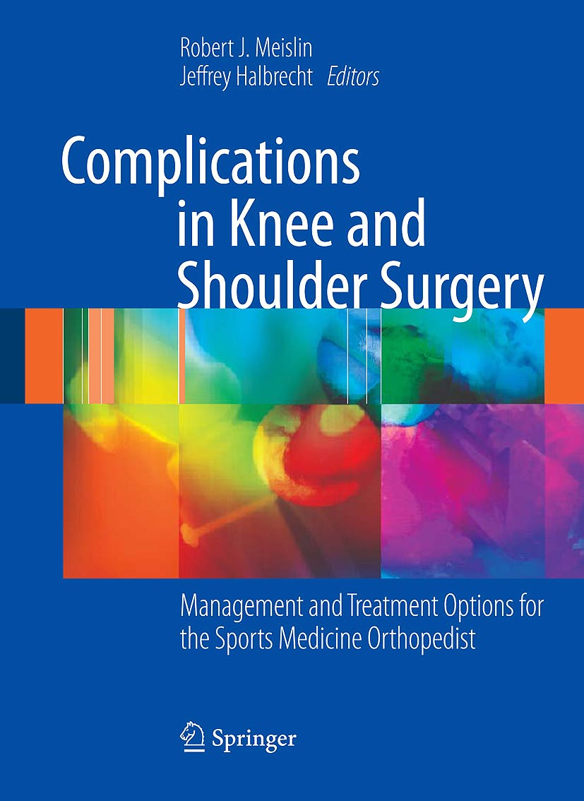 Portada del libro 9781848822023 Complications in Knee and Shoulder Surgery. Management and Treatment Options for the Sports Medicine Orthopedist