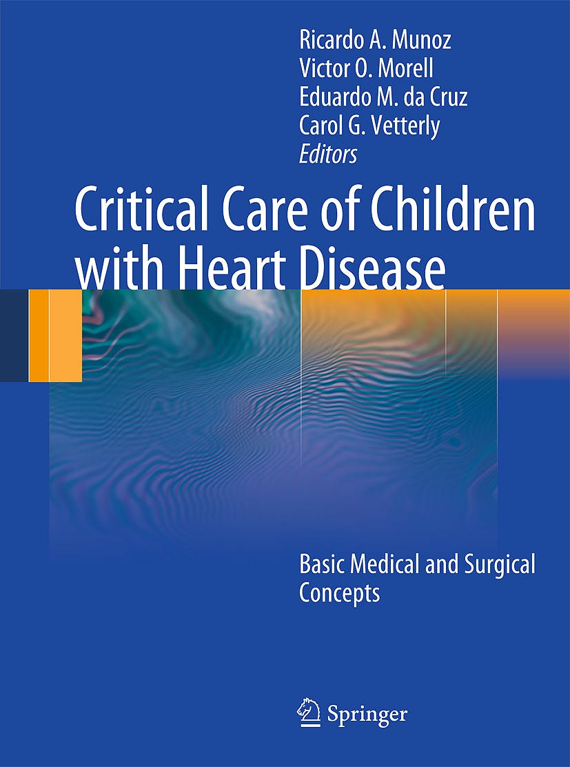 Portada del libro 9781848822610 Critical Care of Children with Heart Disease. Basic Medical and Surgical Concepts