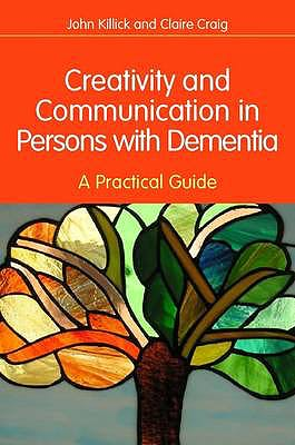 Portada del libro 9781849051132 Creativity and Communication in Persons with Dementia. a Practical Guide