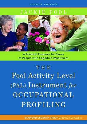 Portada del libro 9781849052214 The Pool Activity Level (Pal) Instrument for Occupational Profiling. a Practical Resource for Carers of People with Cognitive Impairment