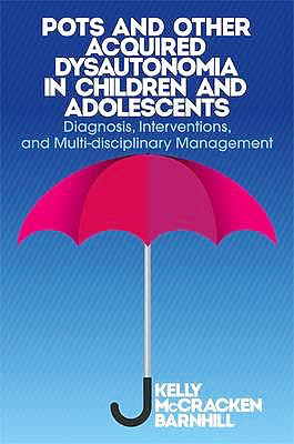 Portada del libro 9781849057196 Pots and Other Acquired Dysautonomia in Children and Adolescents. Diagnosis, Interventions and Multi-Disciplinary Management