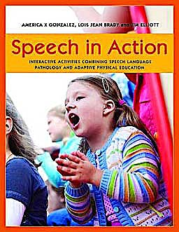 Portada del libro 9781849058469 Speech in Action. Interactive Activities Combining Speech Language Pathology and Adaptive Physical Education