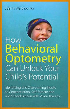 Portada del libro 9781849058810 How Behavioral Optometry Can Unlock Your Child's Potential