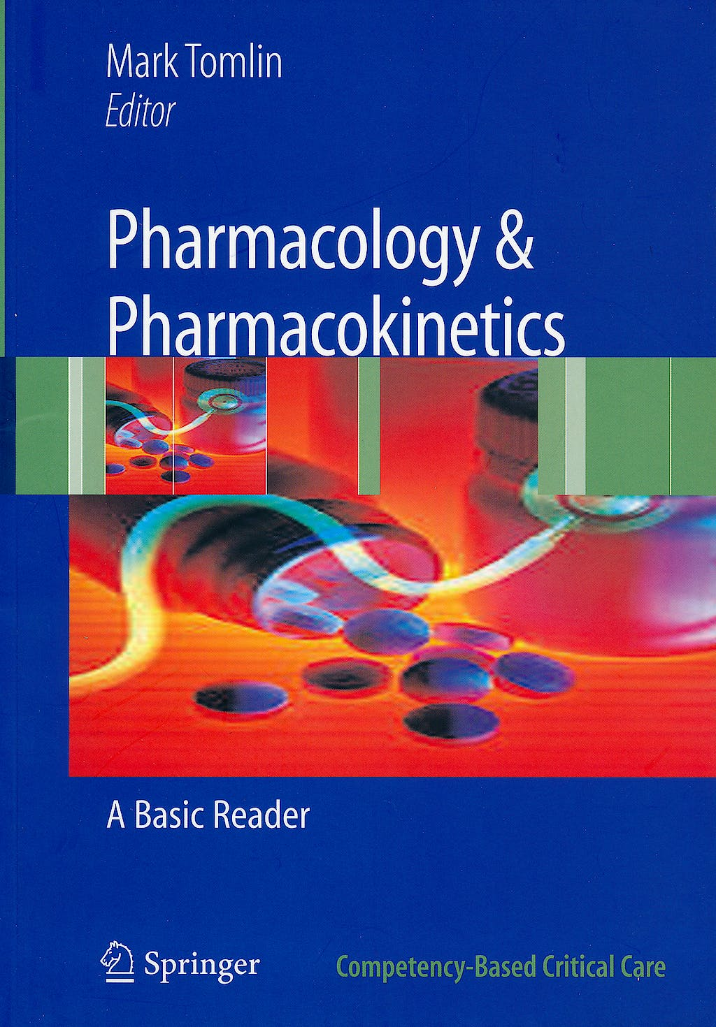 Portada del libro 9781849961455 Pharmacology and Pharmacokinetics. a Basic Reader (Competency-Based Critical Care)