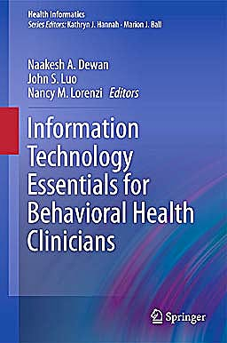 Portada del libro 9781849963435 Information Technology Essentials for Behavioral Health Clinicians (Health Informatics)