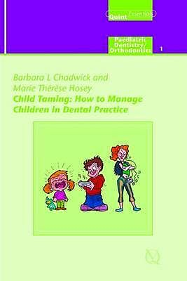 Portada del libro 9781850970620 Child Taming: How to Manage Children in Dental Practice