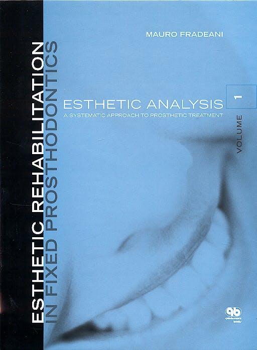 Portada del libro 9781850971085 Esthetic Rehabilitation in Fixed Prosthodontics, Vol. 1: Esthetic Analysis