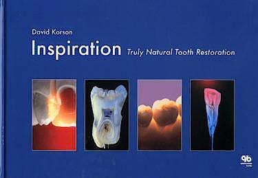 Portada del libro 9781850971511 Inspiration: Truly Natural Tooth Restoration