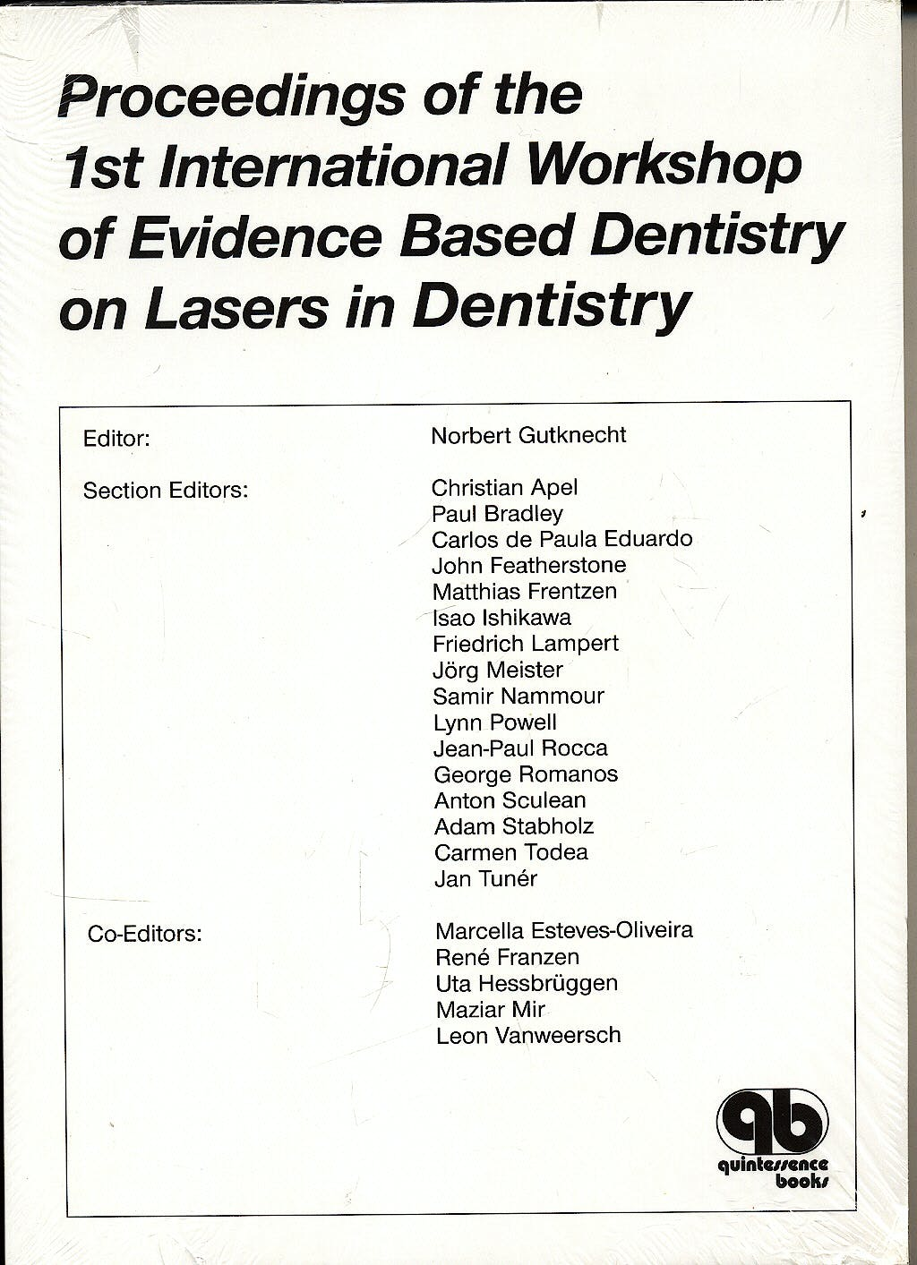 Portada del libro 9781850971672 Proceedings of the 1st International Workshop of Evidence Based Dentistry on Lasers in Dentistry