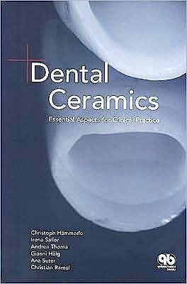 Portada del libro 9781850971818 Dental Ceramics. Essential Aspects for Clinical Practice