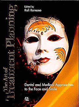 Portada del libro 9781850971979 The Art of Treatment Planning. Dental and Medical Approaches to the Face and Smile
