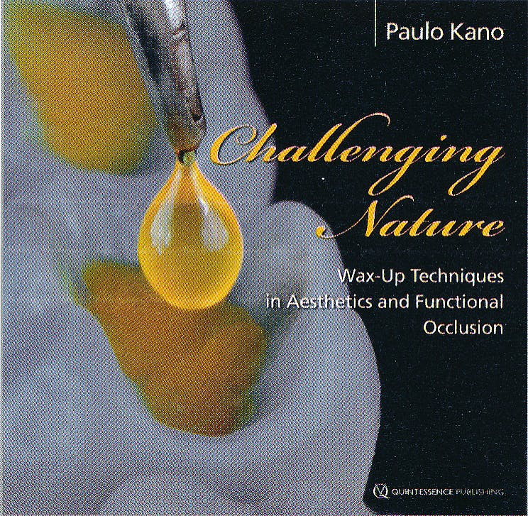 Portada del libro 9781850972037 Challenging Nature. Wax-up Techniques in Aesthetics and Functional Occlusion