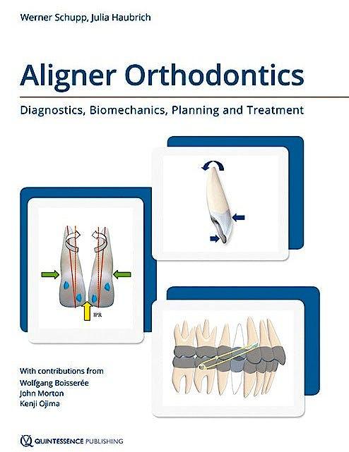 Portada del libro 9781850972846 Aligner Orthodontics. Diagnostics, Biomechanics, Planning and Treatment