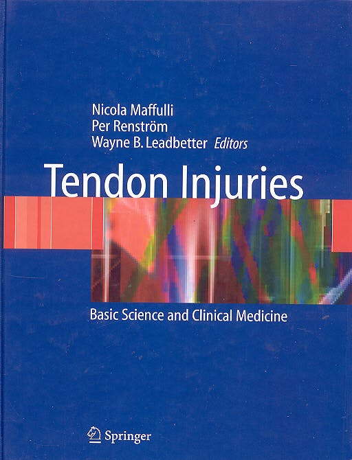 Portada del libro 9781852335038 Tendon Injuries: Basic Science and Clinical Medicine